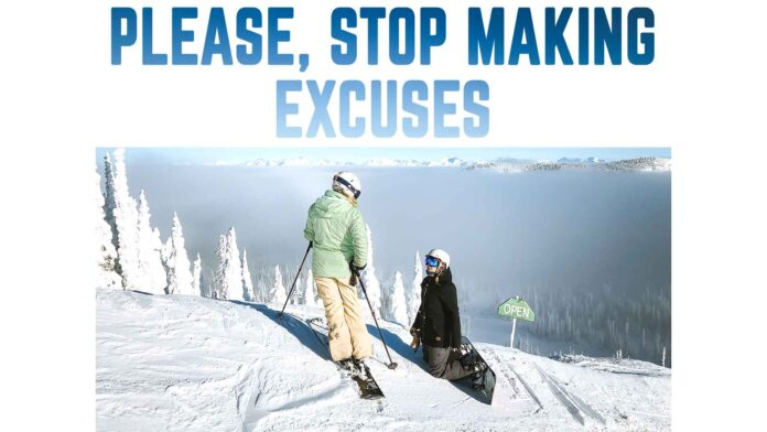 please-stop-making-excuses-motivational-quote-ski-ice-mountains-snow