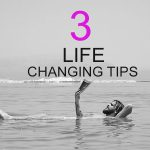 3-life-changing-tips