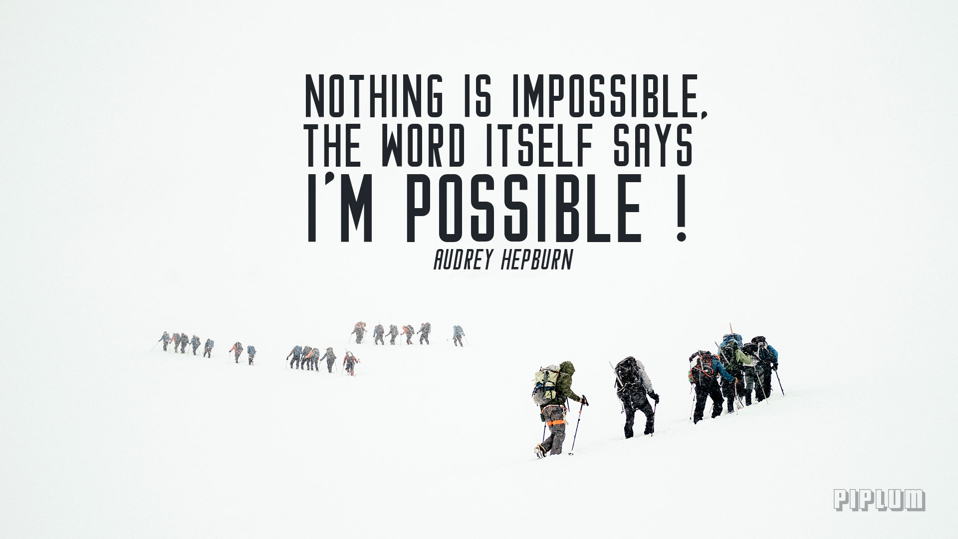 Nothing Is Impossible The Word Itself Says Im Possible Audrey