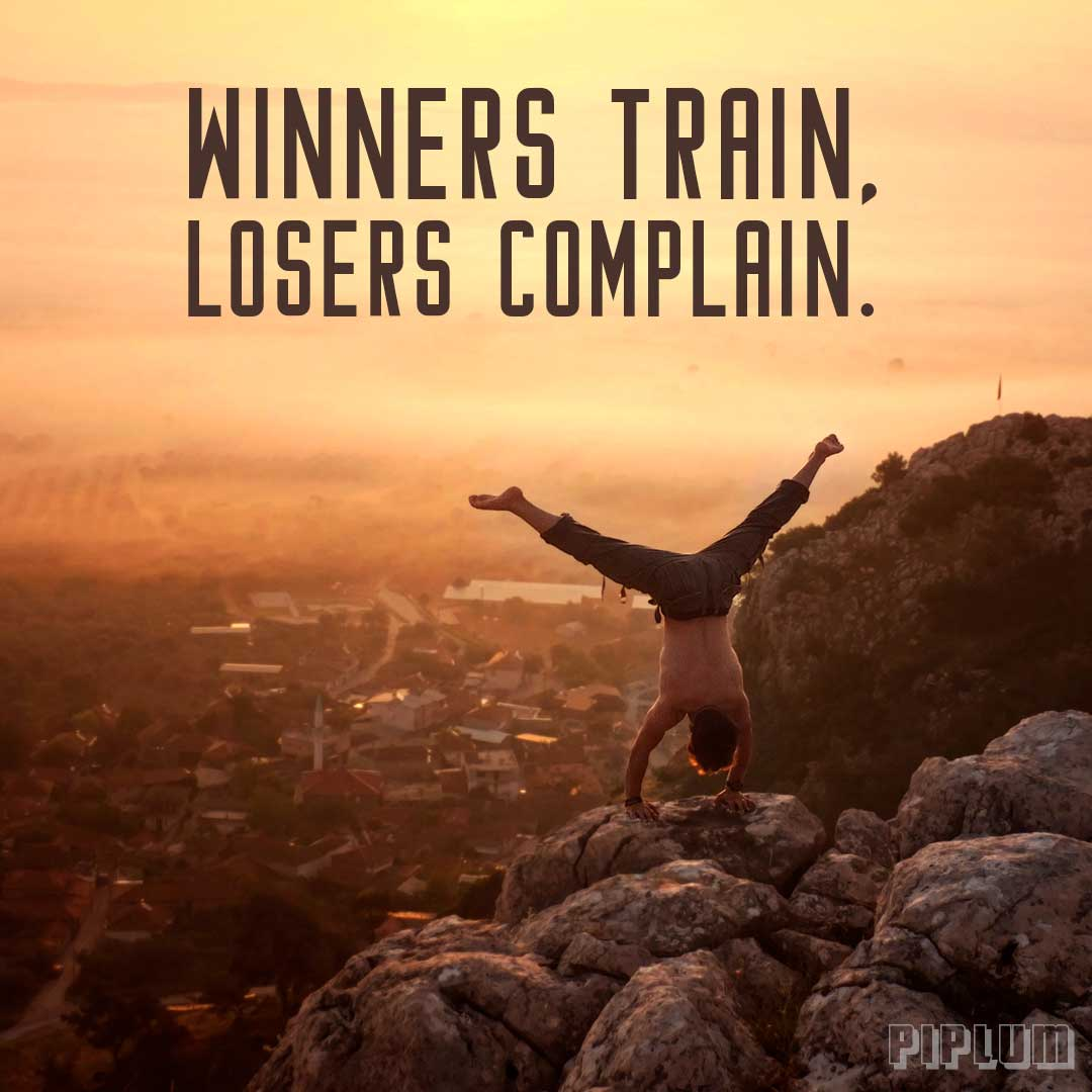 Winners-train-losers-complain-Goal-Quote