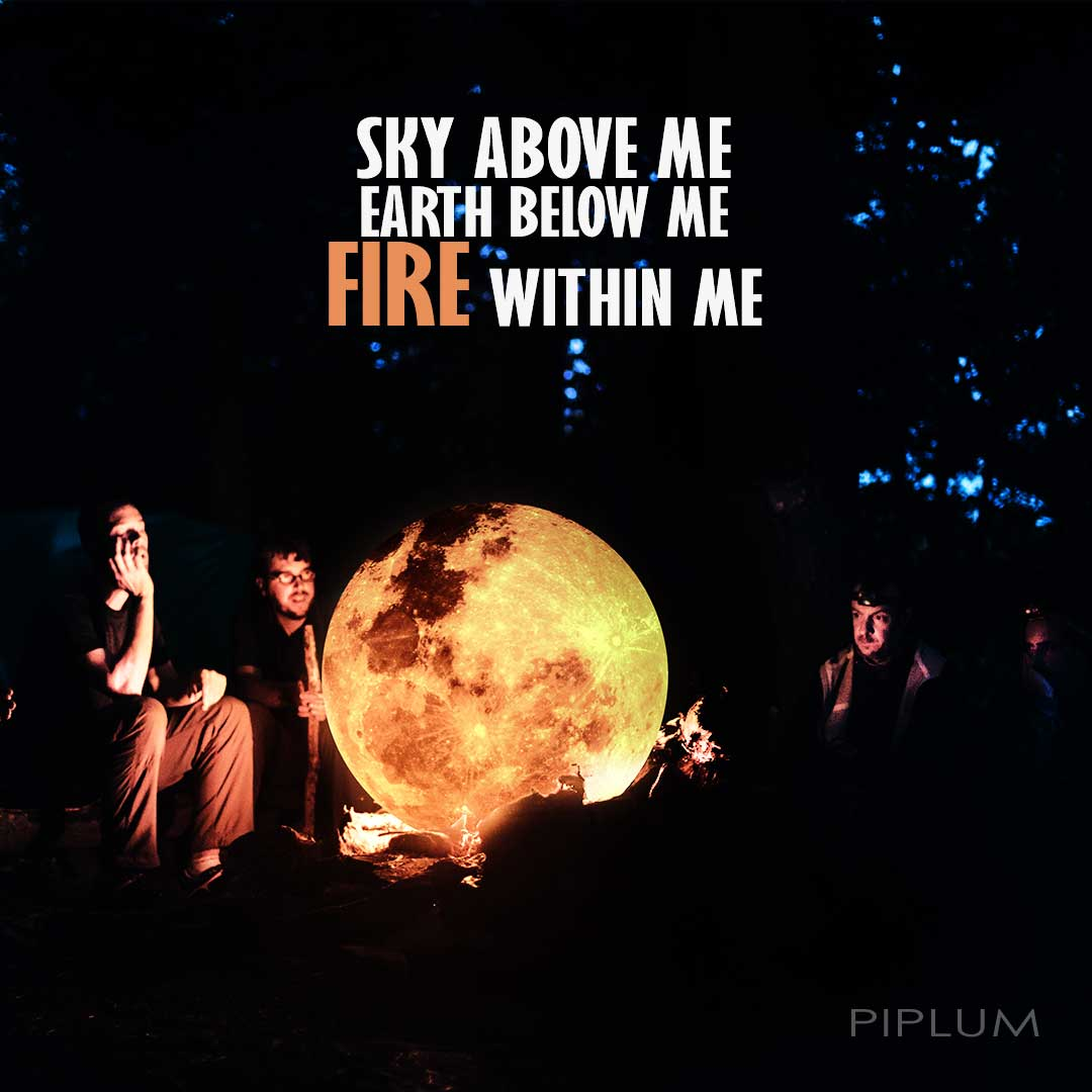 Sky-Above-Me-Earth-Below-Me-Fire-Within-Me-Inspirational-Fire-Quote