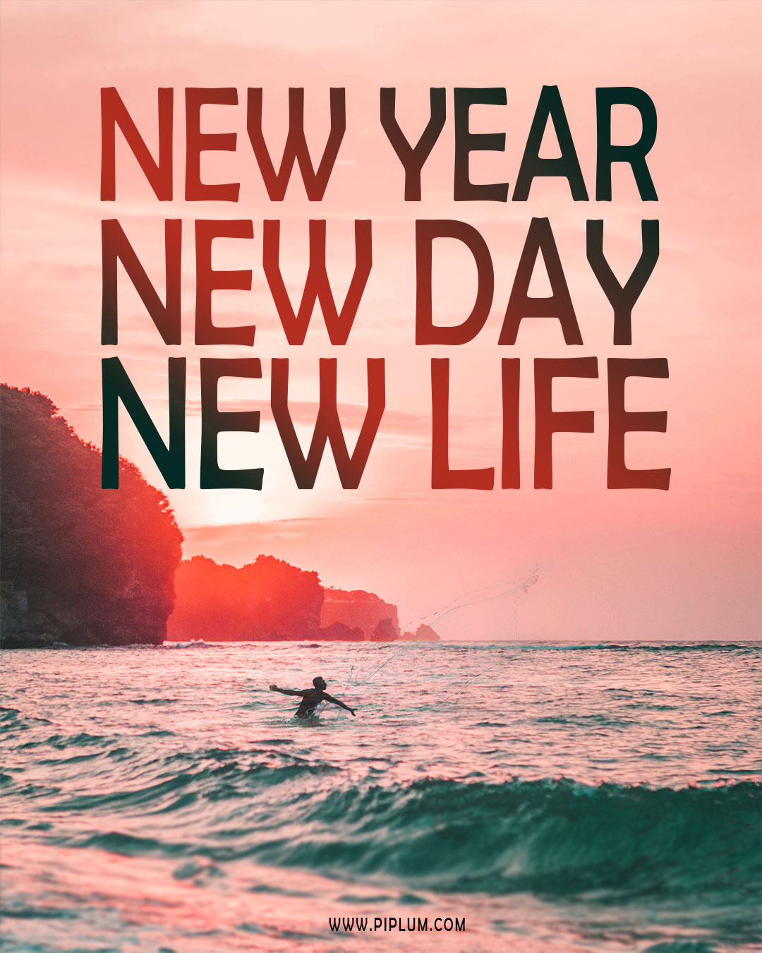 New Year New Day New Life Motivational Quote Picture Piplum