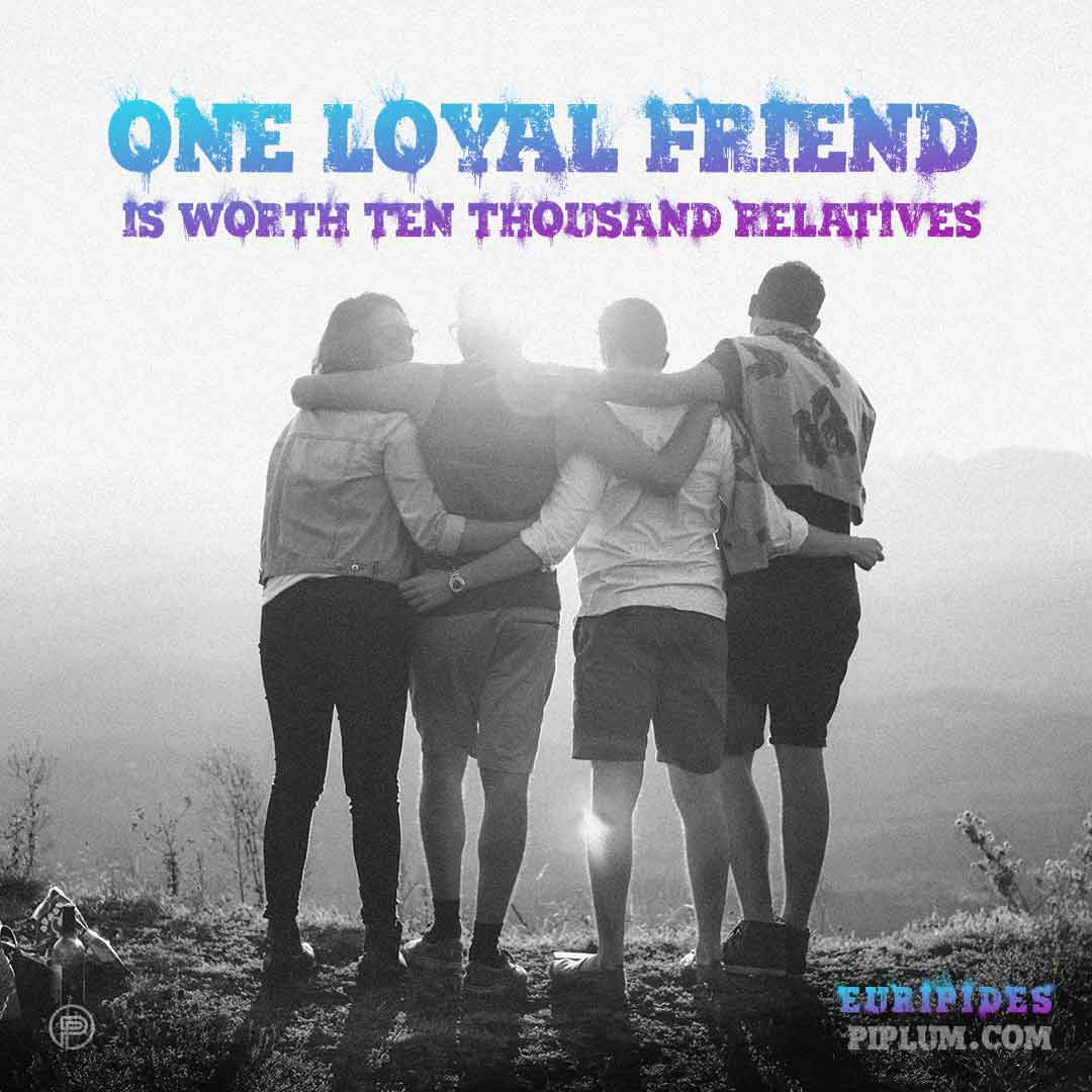 One-loyal-friend-is-worth-ten-thousand-relatives