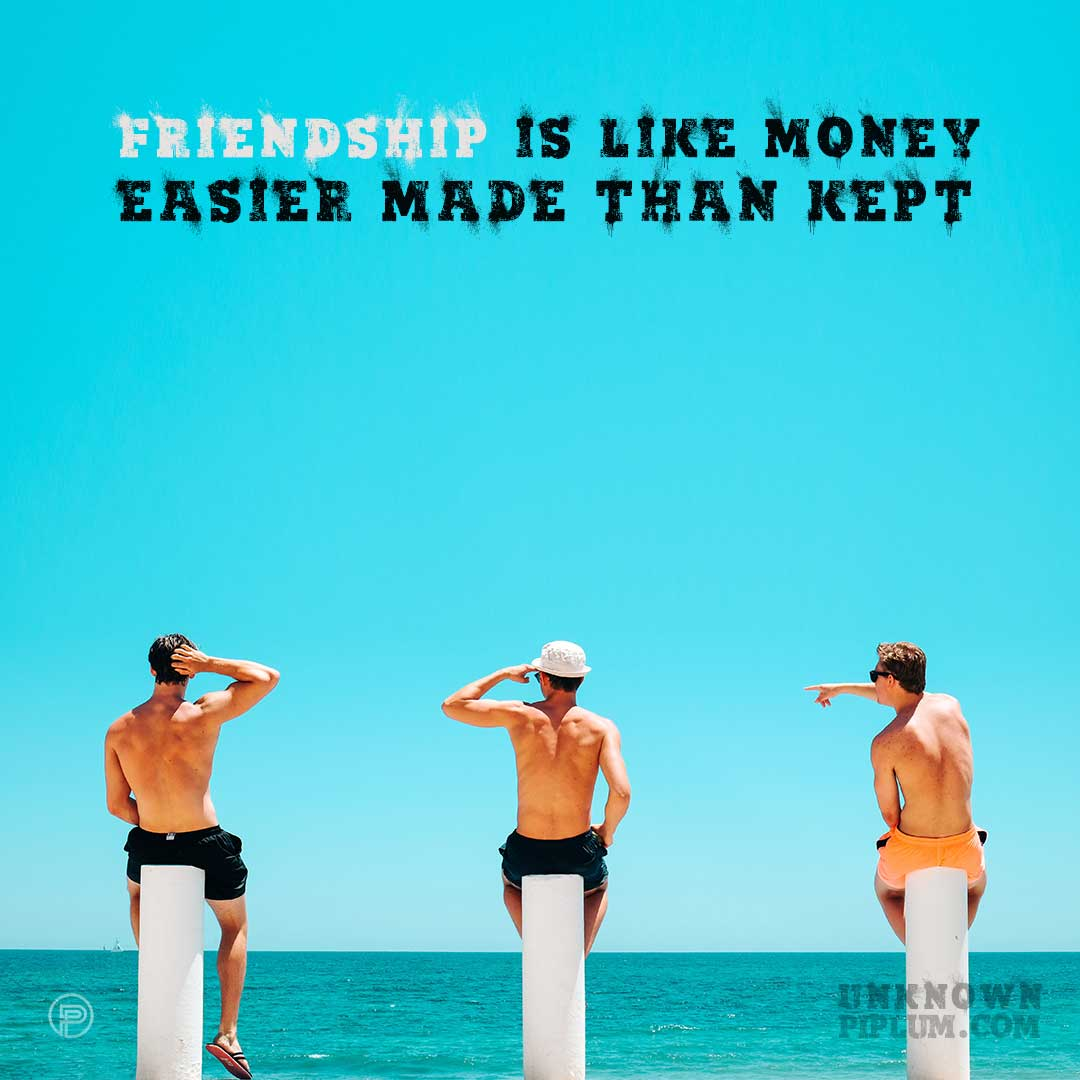 best-friends-quotes-Friendship-is-like-money,-easier-made-than-kept.