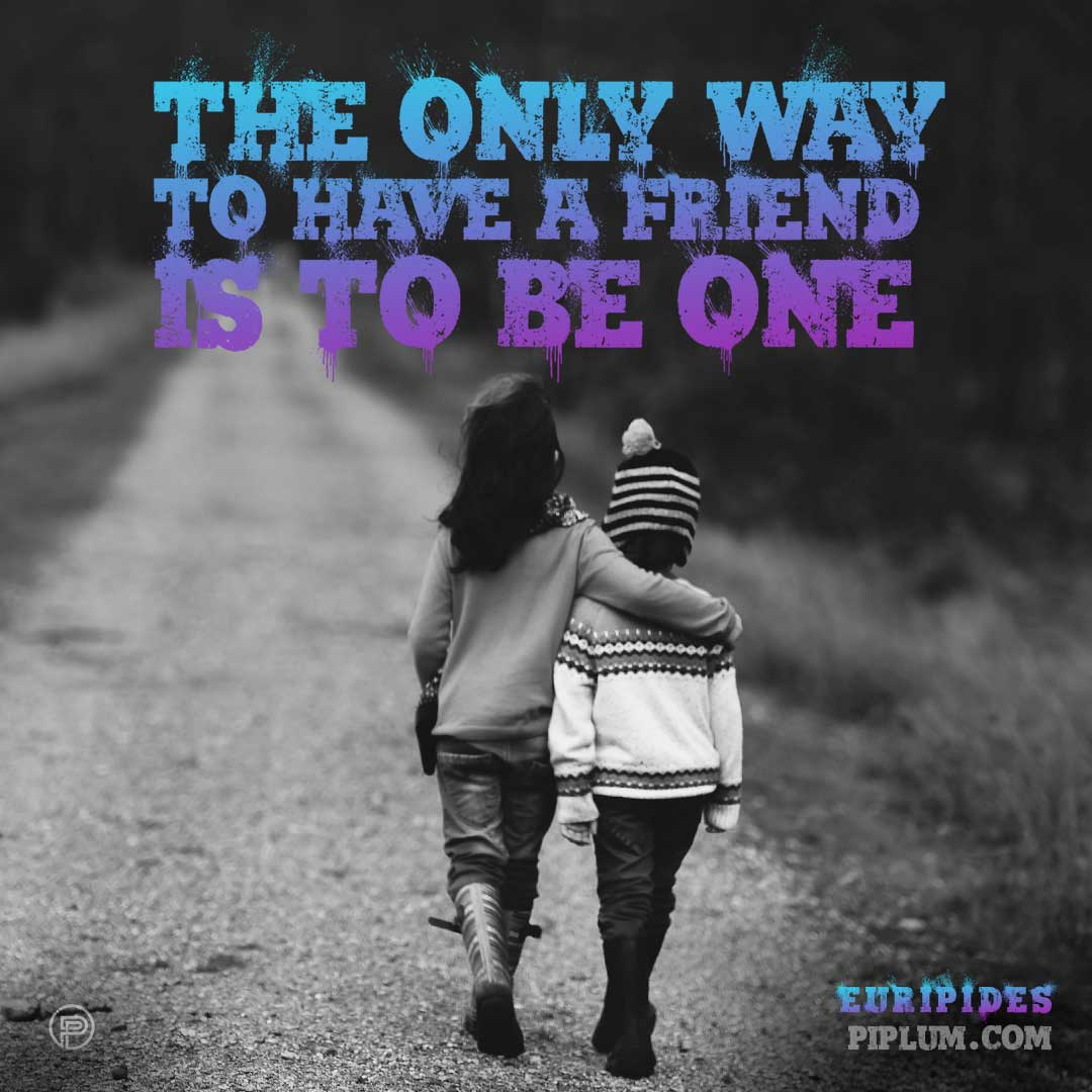 best-friends-quotes.-The-only-way-to-have-a-friend-is-to-be-one
