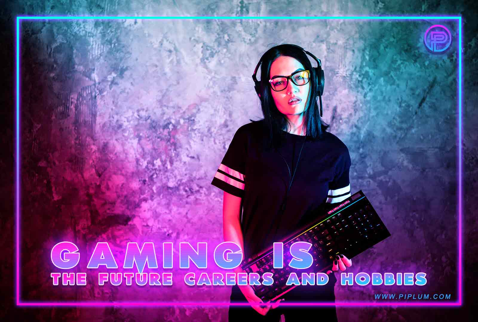 Gaming is the future careers and hobbies. Inspirational quote for gamers.