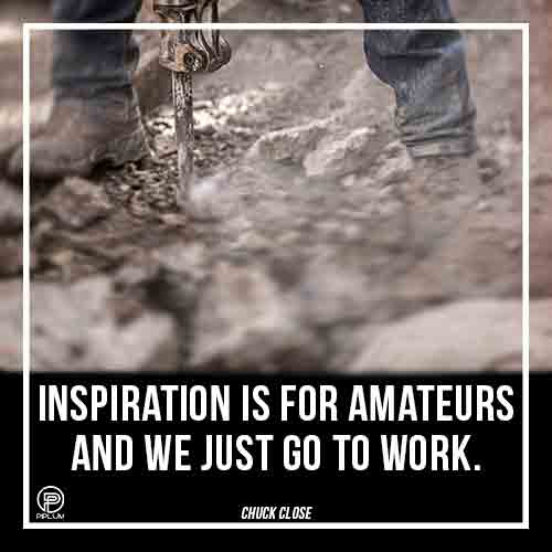 Inspiration-is-for-amateurs-we-just-go-to-work